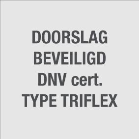 doorslag beveiligd DNV cert. Type Triflex